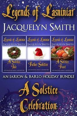 Legends of Lasniniar Holiday Bundle by Jacquelyn Smith