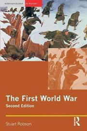 The First World War by Stuart Robson