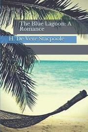 The Blue Lagoon by H De Vere Stacpoole