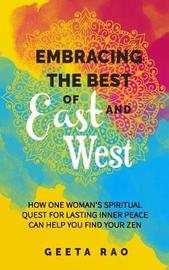 Embracing the Best of East and West by Geeta Rao