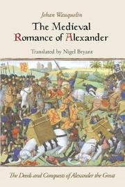 The Medieval Romance of Alexander by Nigel Bryant
