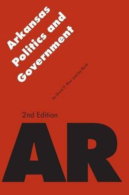 Arkansas Politics and Government by Jay Barth