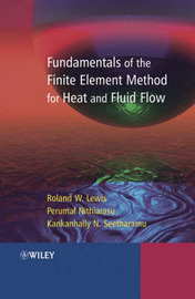 Fundamentals of the Finite Element Method for Heat and Fluid Flow by R.W. Lewis image