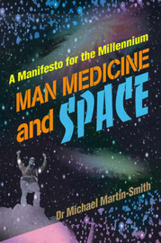 Man Medicine and Space: A Manifesto for the Millennium by Michael Martin-Smith image