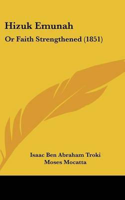 Hizuk Emunah: Or Faith Strengthened (1851) by Isaac Ben Abraham Troki image
