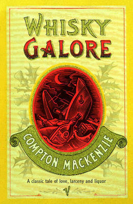 Whisky Galore by Sir Compton Mackenzie