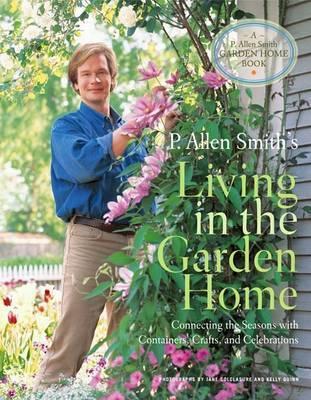 P. Allen Smith's Living in the Garden Home by P Allen Smith