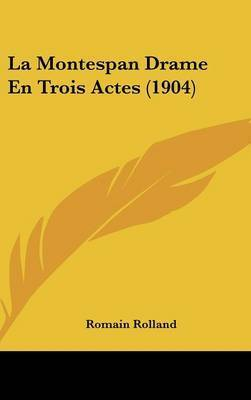 La Montespan Drame En Trois Actes (1904) by Romain Rolland