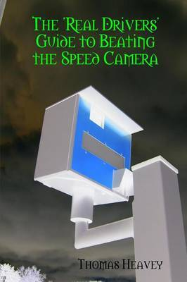 Real Drivers' Guide to Beating the Speed Camera by Thomas Heavey image