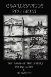 Charleyville Revisited: The Tales of Two Sisters by Cp Warner image