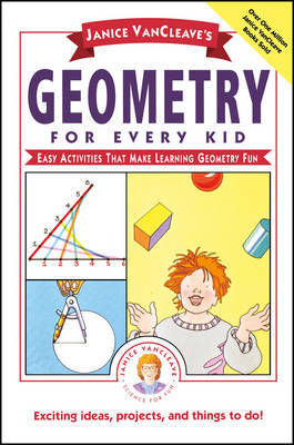 Janice VanCleave's Geometry for Every Kid by Janice Vancleave