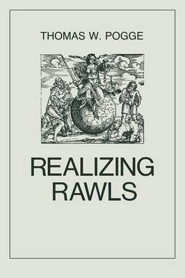 Realizing Rawls by Thomas W. Pogge