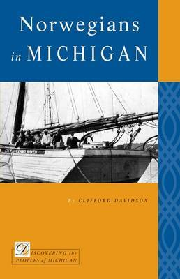 Norwegians in Michigan by Clifford Davidson