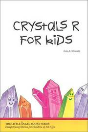 Crystals R for Kids by Leia Stinnett