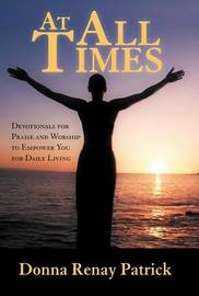 At All Times by Donna Renay Patrick