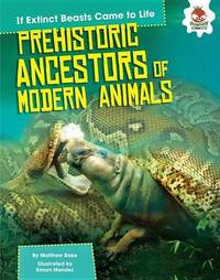 Prehistoric Ancestors of Modern Animals by Matthew Rake image