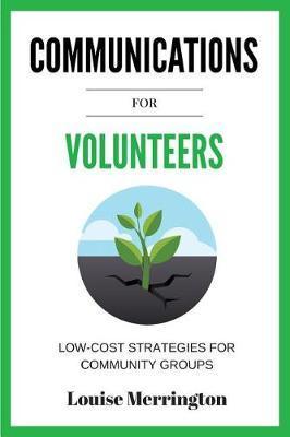 Communications for Volunteers by Merrington Louise