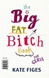 The Big Fat Bitch Book by Kate Figes image