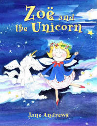 Zoe and the Unicorn by Jane Andrews image