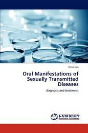Oral Manifestations of Sexually Transmitted Diseases by Nitul Jain