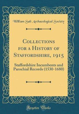 Collections for a History of Staffordshire, 1915 by William Salt Archaeological Society