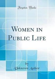 Women in Public Life (Classic Reprint) by Unknown Author image