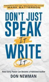 Don't Just Speak It, Write It by Don Newman