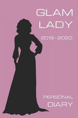 Glam Lady Personal Diary 2019 2020 by Girl Can Pub
