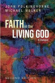 Faith in the Living God, 2nd Edition by John Polkinghorne