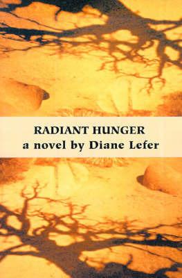 Radiant Hunger by Diane Lefer image