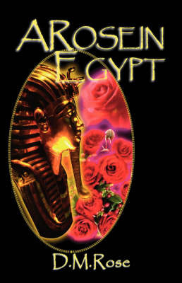 A Rose in Egypt by D.M. Rose image