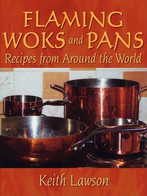 Flaming Woks and Pans by Keith Lawson image