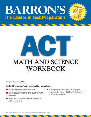 Math and Science Workbook for the Act by Roselyn Teukolsky