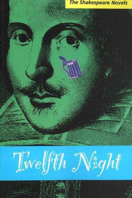 Twelfth Night: A Prose Translation by Paul Illidge