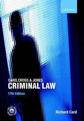 Card, Cross and Jones Criminal Law by Richard Card