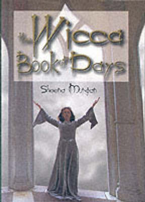 The Wiccan Book of Days by Sheena Morgan