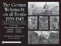 The German Wehrmacht on all Fronts 1939-1945, Images from Private Photo Albums by Spencer Anthony Coil image