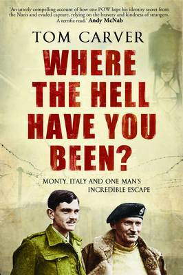 Where the Hell Have You Been? by Tom Carver