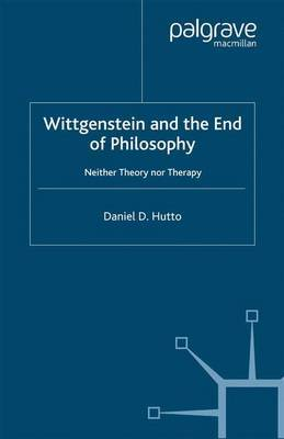 Wittgenstein and the End of Philosophy by D. Hutto image