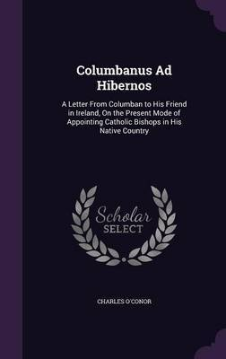 Columbanus Ad Hibernos by Charles O'Conor image