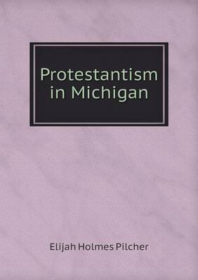 Protestantism in Michigan by Elijah Holmes Pilcher image