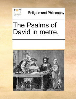 The Psalms of David in Metre. by Multiple Contributors image