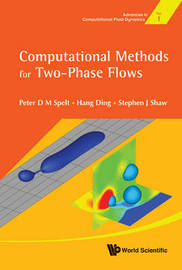 Computational Methods For Two-phase Flows by Peter D.M. Spelt