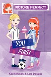 Picture Perfect #2: You First by Cari Simmons