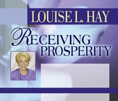 Receiving Prosperity by Louise L. Hay
