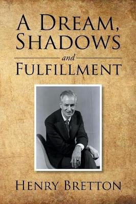 A Dream, Shadows and Fulfillment by Henry Bretton