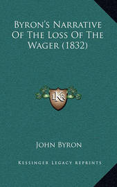 Byron's Narrative of the Loss of the Wager (1832) by John Byron