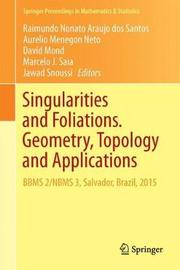 Singularities and Foliations. Geometry, Topology and Applications