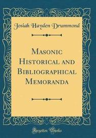Masonic Historical and Bibliographical Memoranda (Classic Reprint) by Josiah Hayden Drummond image