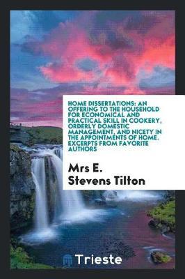 Home Dissertations by Mrs E. Stevens Tilton